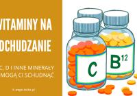 Witaminy na odchudzanie: B, C, D i inne minerały na schudnięcie