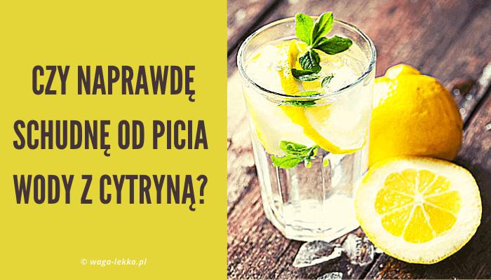 Czy mozna schudnąć od picia wody z cytryną